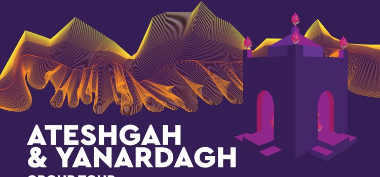 Ateshgah &#038; Yanardagh Group Tour <br> <mark>    20% Discount    </mark></br>